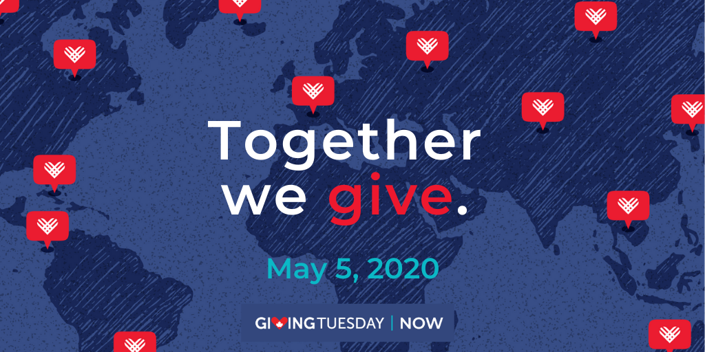 #GivingTuesdayNow – May 5, 2020